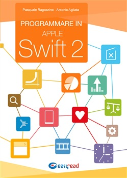 Image of Programmare in Apple Swift 2 - Antonio Agliata,Pasquale Ragozzino