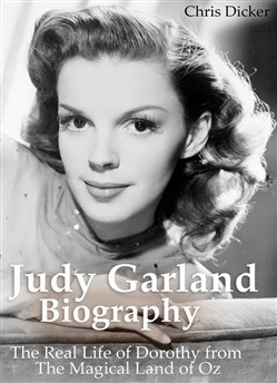 Judy Garland Biography: The Real Life of Dorothy from The Magical Land of Oz