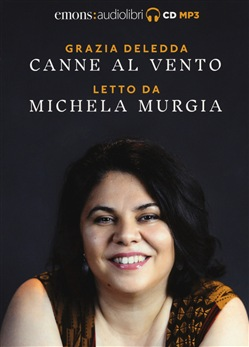 Canne al vento letto da Michela Murgia. Audiolibro. CD Audio formato MP3