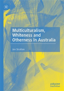 Multiculturalism, Whiteness and Otherness in Australia