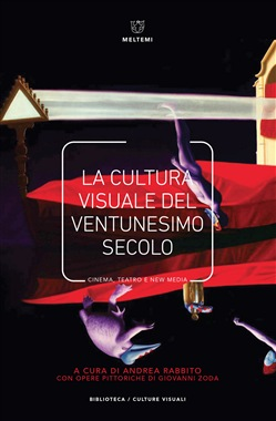 La cultura visuale nel ventunesimo secolo. Cinema, teatro e new media