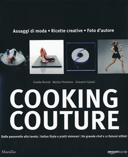 Cooking couture. La moda è servita