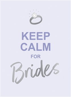 Keep Calm for Brides: Quotes to Calm Pre-Wedding Nerves