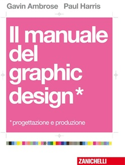 Libro il manuale del graphic design lafeltrinelli for Progettazione del layout del garage