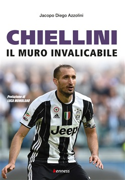 Image of Chiellini. Il muro invalicabile - Jacopo D. Azzolini