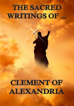 The Sacred Writings of Clement of Alexandria