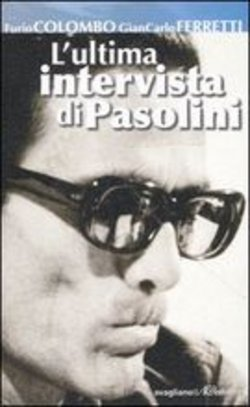 L'ultima intervista di Pasolini