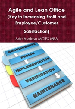 Agile and Lean Office (Key to Increasing Profit and Employee/Customer Satisfaction)