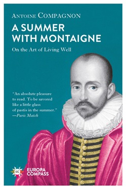 A summer with Montaigne. On the art of living well