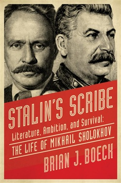 Stalin's Scribe: Literature, Ambition, and Survival: The Life of Mikhail Sholokhov