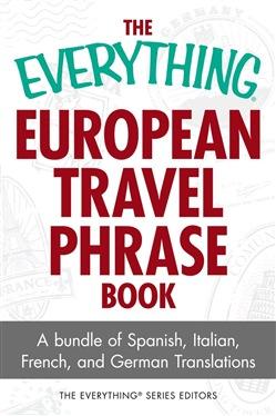 The Everything European Travel Phrase Book