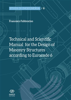 Technical and scientific manual for the design of masonry structures according to Eurocode 6