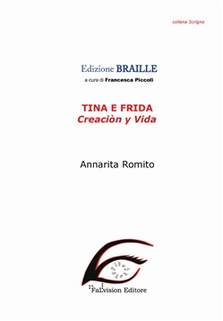 Tina e Frida. Creaciòn y vida. Ediz. in braille. Con File audio per il download