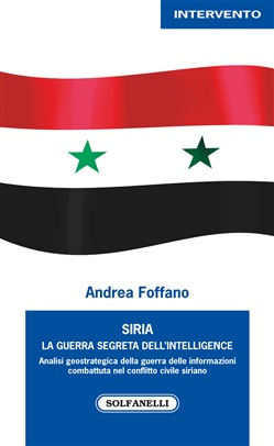 Siria. La guerra segreta dell'intelligence