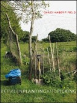 scaricare Sandi Haber Fifield. Between planting and picking pdf, epub ebook