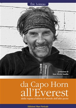 Da Capo Horn all'Everest. Dalle regate d'altura al mondo dell'alta quota