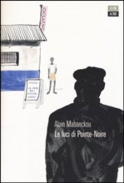Image of Le luci di Pointe-Noire - Alain Mabanckou