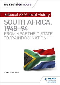 My Revision Notes: Edexcel AS/A-level History South Africa, 1948–94: from apartheid state to 'rainbow nation'