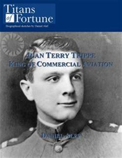 Juan Terry Trippe: King Of Commercial Aviation