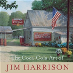 The Coca-Cola Art of Jim Harrison