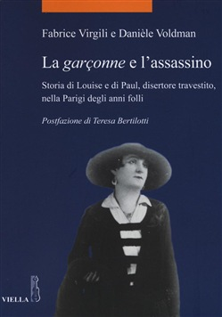 La garçonne e l'assassino. Storia di Louise e di Paul, disertore travestito, nella Parigi degli anni folli
