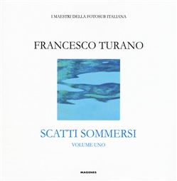 Francesco turano. Scatti sommersi. Vol. 1