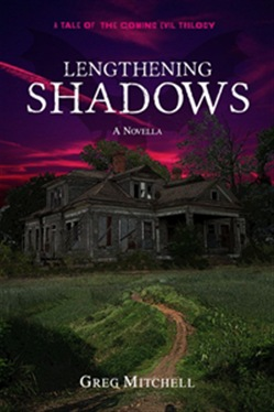 Lengthening Shadows (A Tale of The Coming Evil Trilogy)