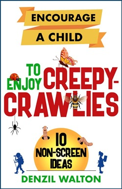 Encourage A Child To Enjoy Creepy-Crawlies