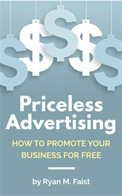 Priceless Advertising: How to Promote Your Business for Free