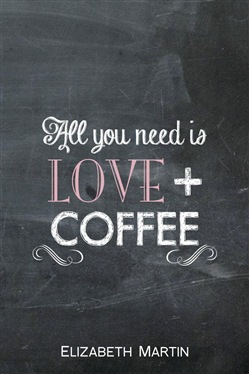 All You Need is Love + Coffee