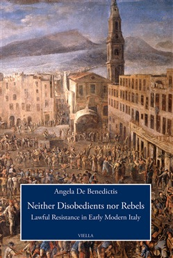 Neither disobedients nor rebels. Lawful resistance in early modern Italy