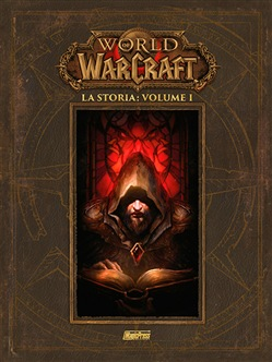 La storia. World of Warcraft.Vol. 1