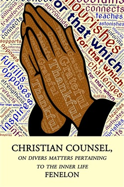 Christian Counsel, on Divers Matters Pertaining to the Inner Life
