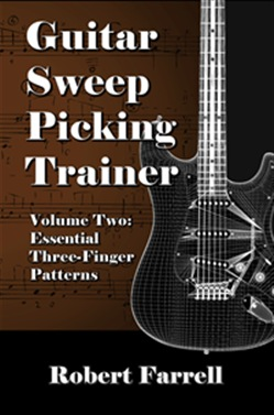 Guitar Sweep Picking Trainer: Volume Two: Essential Three-Finger Patterns