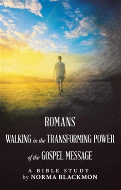 Romans Walking in the Transforming Power of the Gospel Message