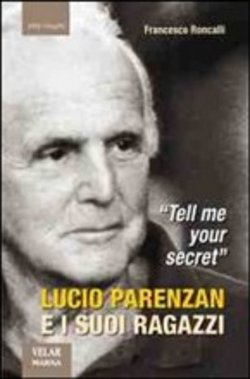 Lucio Parenzan e i suoi ragazzi. «Tell me your secret»