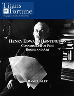 Henry Edward Huntington: Connoisseur Of Fine Books And Art