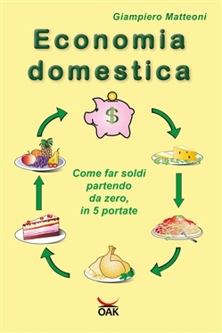 Image of Economia domestica. Come far soldi partendo da zero, in 5 portate. Ed