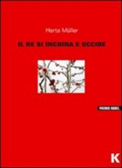 Image of Il re si inchina e uccide - Herta Muller