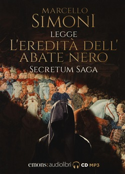 L'eredità dell'abate nero. Secretum saga. Letto da Simoni Marcello letto da Marcello Simoni. Audiolibro. CD Audio formato MP3