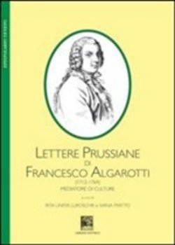 Lettere prussiane di Francesco Algarotti (1712-1764). Mediatore di culture