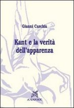 Image of Kant e la verità dell'apparenza - Gianni Carchia
