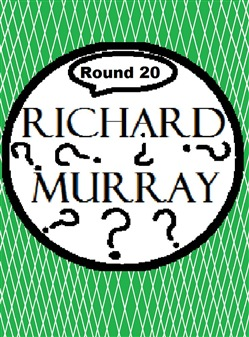 Richard Murray Thoughts Round 20