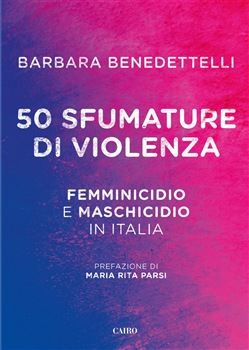 Image of 50 sfumature di violenza. Femminicidio e maschicidio in Italia - Barb