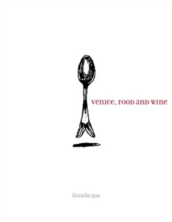 Image of Venice. Food and wine - M. E. Chojnacka