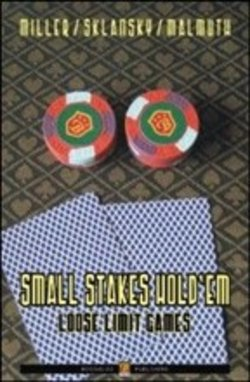 Image of Small stakes hold'em. Limit loose games. Ediz. italiana - Ed Miller,D