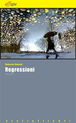 Image of Regressioni - Roberta Salardi