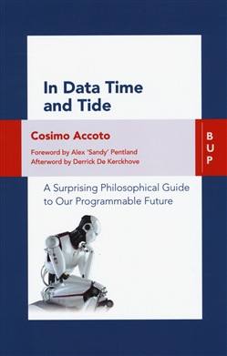 In data time and tide. a surprising philosophical guide to our programmable future