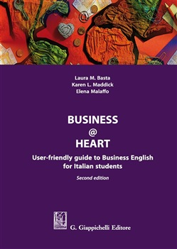Business@heart. User-friendly guide to business english for italian students