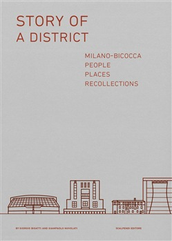 Story of a district. Milano-Bicocca: people, places, recollections
